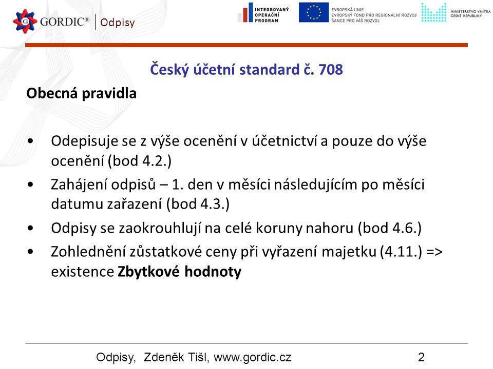 Odpisy, Zdeněk Tišl, www.gordic.cz13 Odpisy Komponentní způsob v modulu MAJ Komponentní způsob odpisu = odpisy souborů majetku –Veškeré odpisy souborů jsou v našem pojetí komponentní odpisy –Veškeré komponentní odpisy jsou odpisy souborů –Nelze tedy vytvářet komponentu skrze jednotlivé prvky souboru či prvek skrze jednotlivé komponenty Prvek = komponenta Při výměně komponenty se ocenění upravuje tak, že se snižuje o výši ocenění vyřazené komponenty a zvyšuje o výši ocenění nově zařazené komponenty