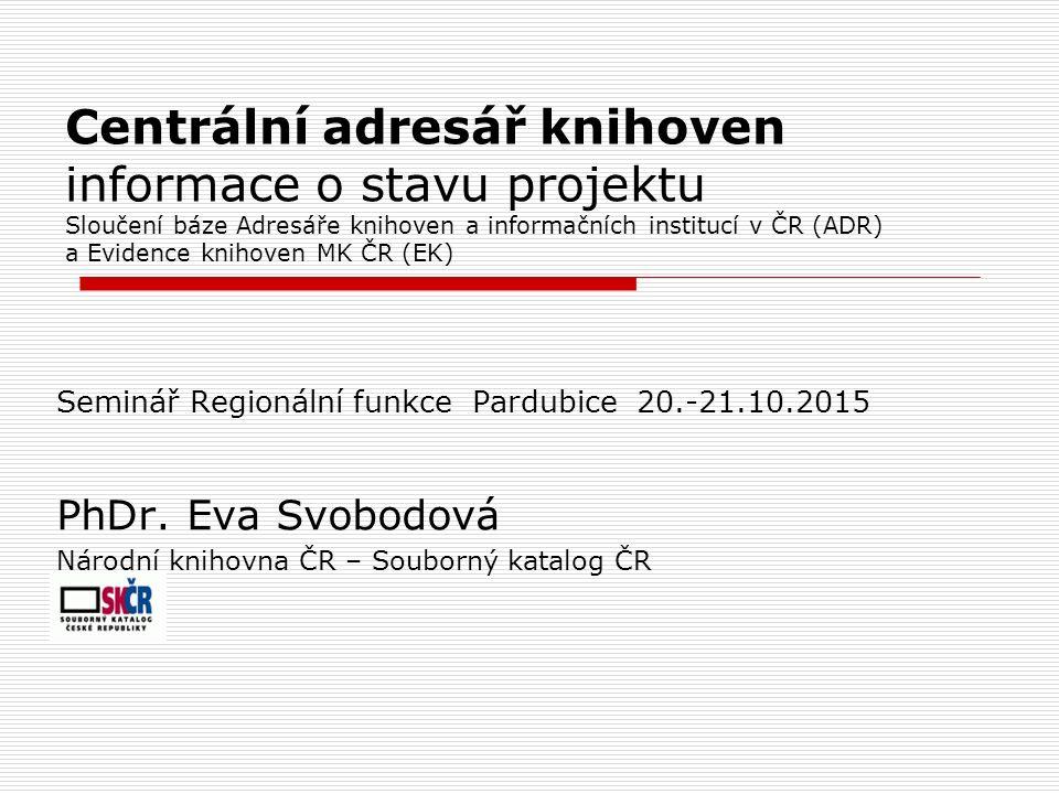 Současný stav - Různá kvalita záznamů Původně v ADRPřevzaté z EK