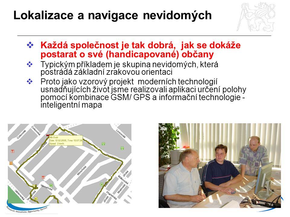 13 Lokalizace a navigace nevidomých  Každá společnost je tak dobrá, jak se dokáže postarat o své (handicapované) občany  Typickým příkladem je skupina nevidomých, která postrádá základní zrakovou orientaci  Proto jako vzorový projekt moderních technologií usnadňujících život jsme realizovali aplikaci určení polohy pomocí kombinace GSM/ GPS a informační technologie - inteligentní mapa