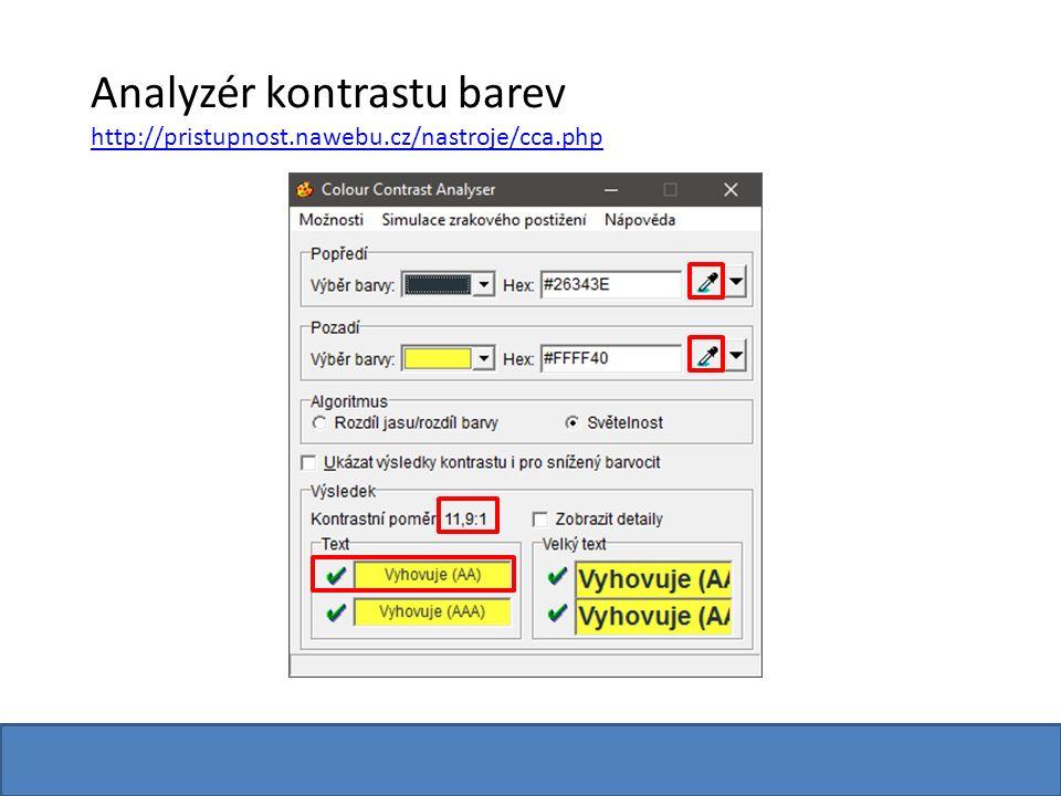 Analyzér kontrastu barev http://pristupnost.nawebu.cz/nastroje/cca.php