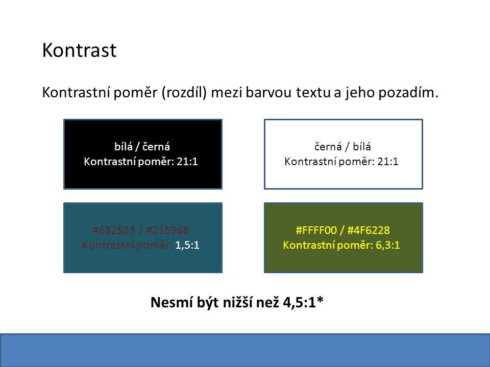 Kontrast Kontrastní poměr (rozdíl) mezi barvou textu a jeho pozadím. bílá / černá Kontrastní poměr: 21:1 černá / bílá Kontrastní poměr: 21:1 #632523 /