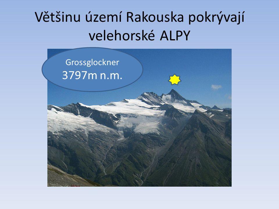 Většinu území Rakouska pokrývají velehorské ALPY Grossglockner 3797m n.m.