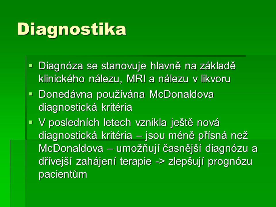 Diagnostika  Diagnóza se stanovuje hlavně na základě klinického nálezu, MRI a nálezu v likvoru  Donedávna používána McDonaldova diagnostická kritéri