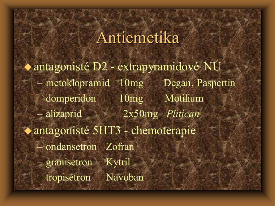 Antiemetika u antagonisté D2 - extrapyramidové NÚ –metoklopramid 10mg Degan, Paspertin –domperidon 10mg Motilium –alizaprid 2x50mg Plitican u antagonisté 5HT3 - chemoterapie –ondansetronZofran –granisetronKytril –tropisetronNavoban