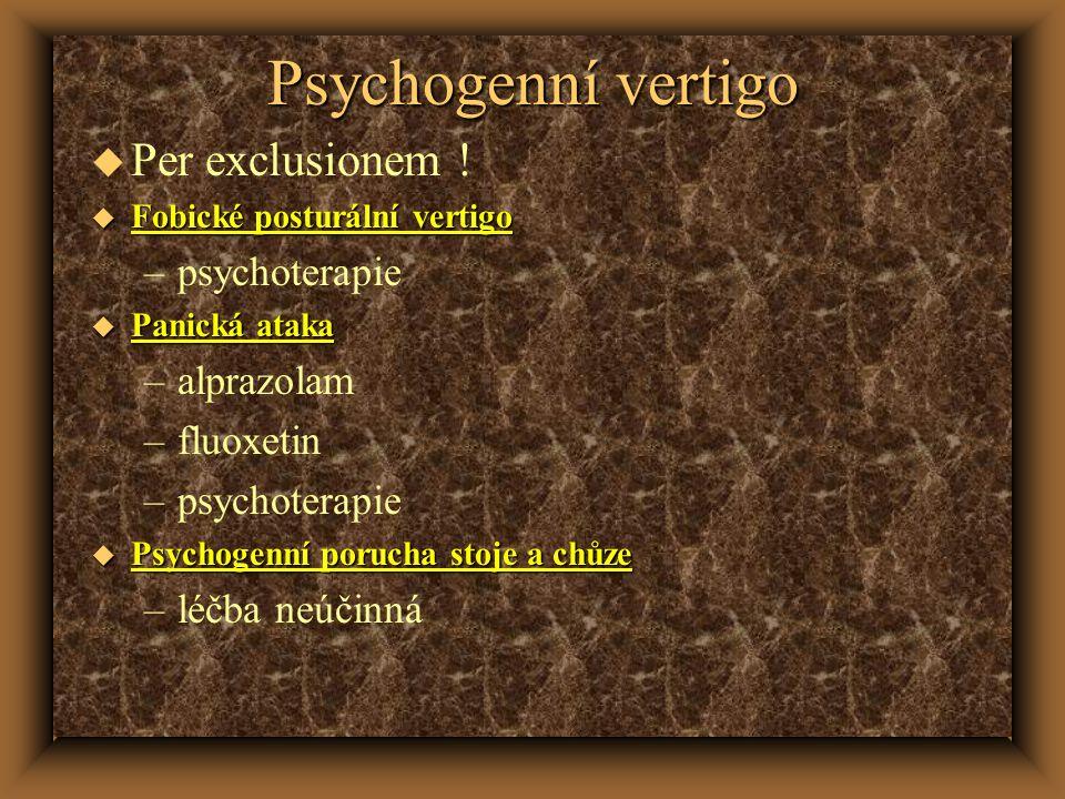 Psychogenní vertigo u Per exclusionem .
