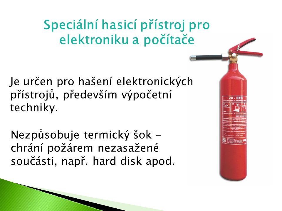 Je určen pro hašení elektronických přístrojů, především výpočetní techniky. Speciální hasicí přístroj pro elektroniku a počítače Nezpůsobuje termický