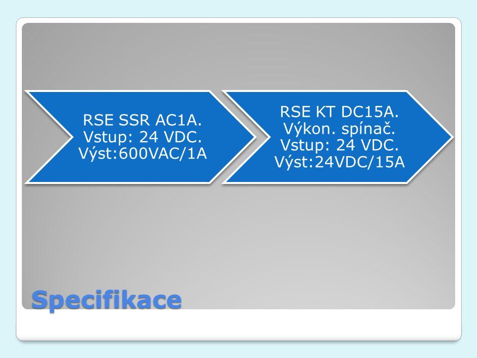 Specifikace RSE SSR AC1A. Vstup: 24 VDC. Výst:600VAC/1A RSE KT DC15A. Výkon. spínač. Vstup: 24 VDC. Výst:24VDC/15A