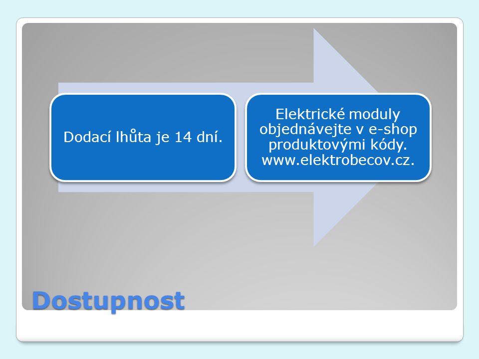 Dostupnost Dodací lhůta je 14 dní. Elektrické moduly objednávejte v e-shop produktovými kódy. www.elektrobecov.cz.