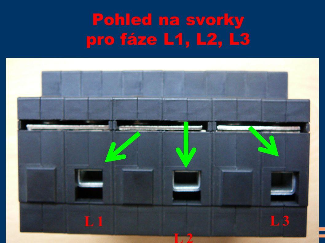 Pohled na svorky pro fáze L1, L2, L3 L 1 L 2 L 3