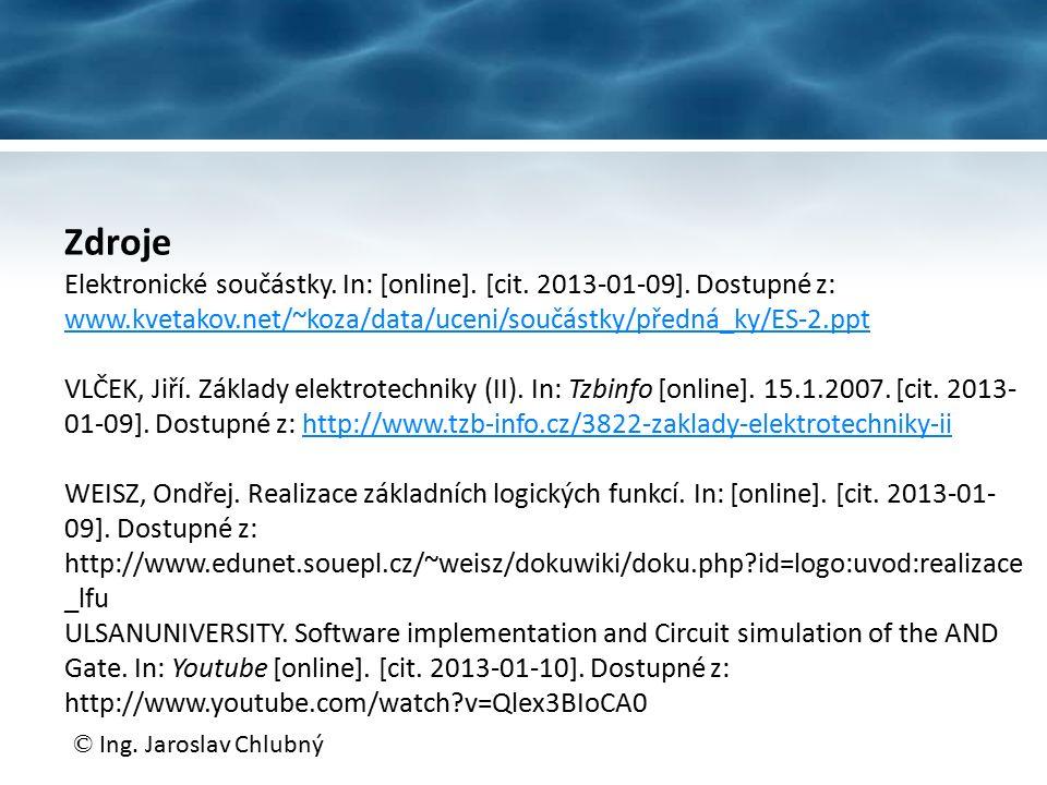 Zdroje Elektronické součástky. In: [online]. [cit. 2013-01-09]. Dostupné z: www.kvetakov.net/~koza/data/uceni/součástky/předná_ky/ES-2.ppt www.kvetako