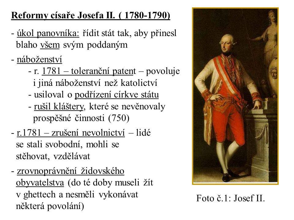 Reformy Josefa II.omezily moc šlechty a církve. Po Josefově smrti byly některé reformy odvolány.