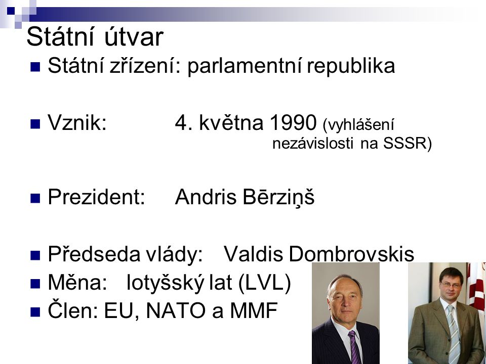 Státní útvar Státní zřízení: parlamentní republika Vznik:4.