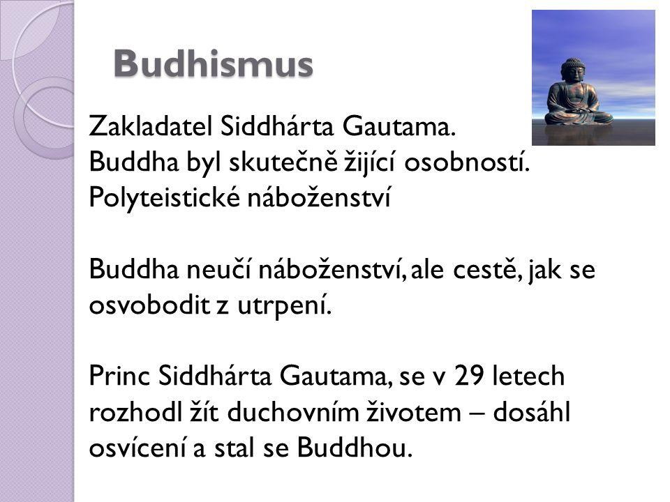 Budhismus Zakladatel Siddhárta Gautama. Buddha byl skutečně žijící osobností.