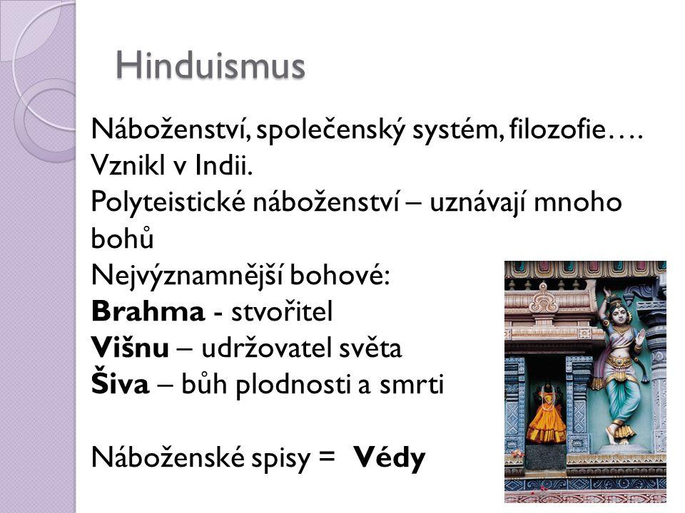 Hinduismus Náboženství, společenský systém, filozofie….