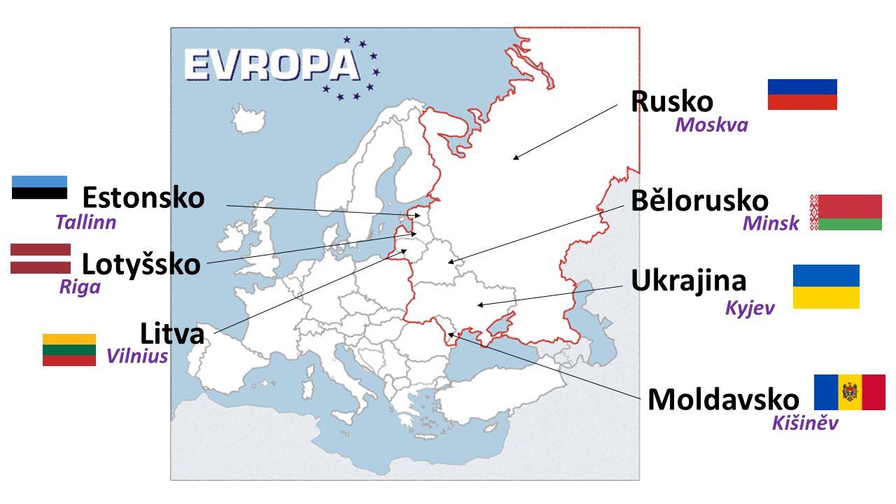 Rusko Bělorusko Ukrajina Moldavsko Estonsko Lotyšsko Litva Moskva Minsk Kyjev Kišiněv Tallinn Riga Vilnius