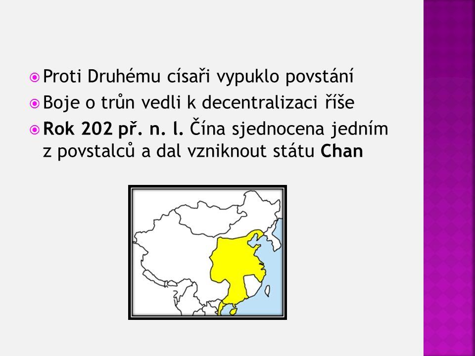  Proti Druhému císaři vypuklo povstání  Boje o trůn vedli k decentralizaci říše  Rok 202 př.