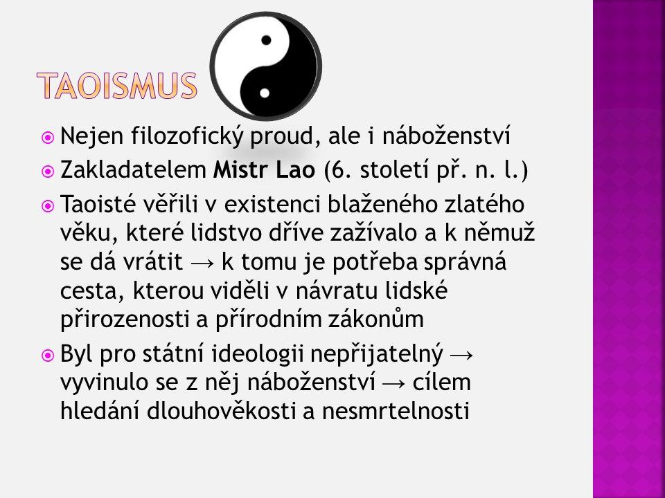  Nejen filozofický proud, ale i náboženství  Zakladatelem Mistr Lao (6.