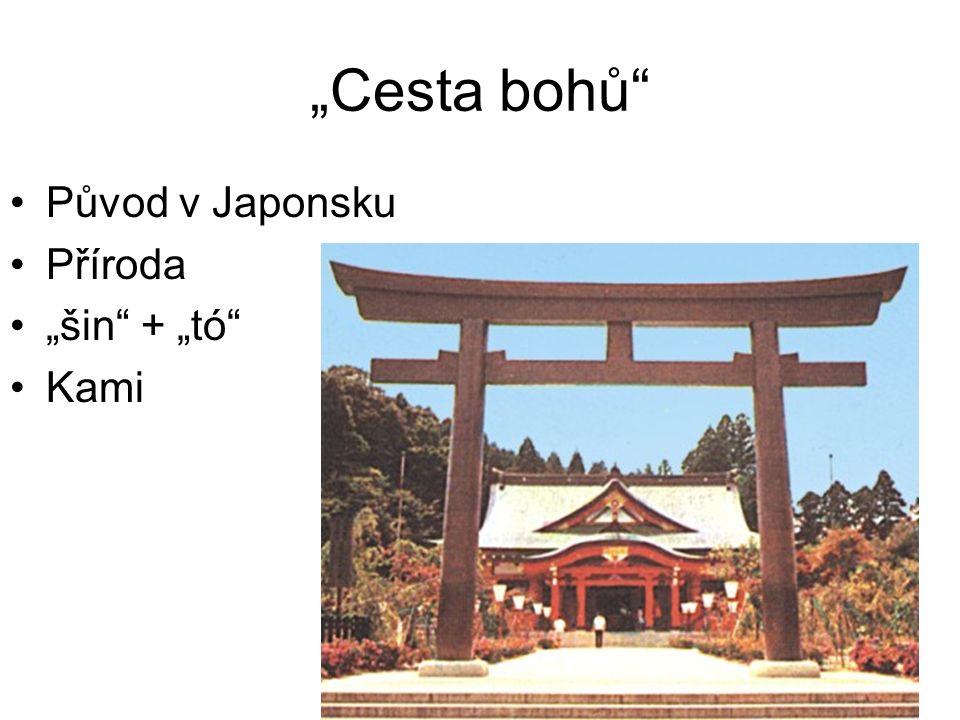"""""""Cesta bohů Původ v Japonsku Příroda """"šin + """"tó Kami"""