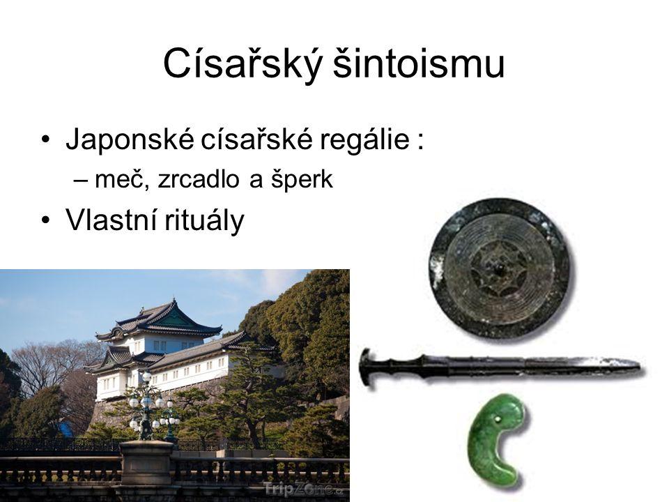 Císařský šintoismu Japonské císařské regálie : –meč, zrcadlo a šperk Vlastní rituály