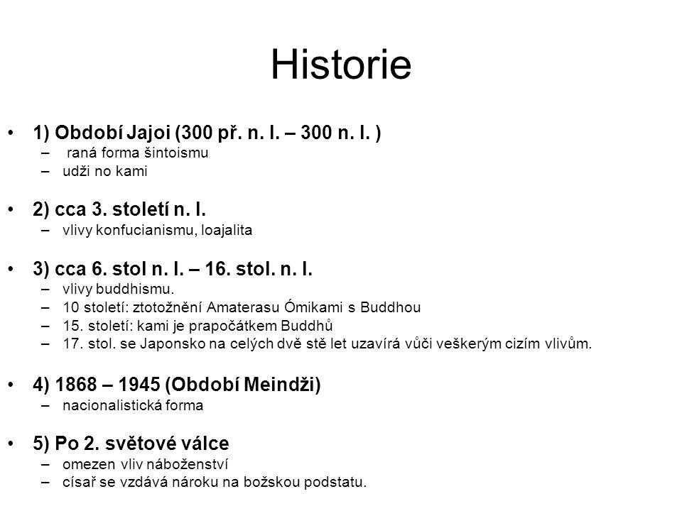 Historie 1) Období Jajoi (300 př. n. l. – 300 n. l. ) – raná forma šintoismu –udži no kami 2) cca 3. století n. l. –vlivy konfucianismu, loajalita 3)
