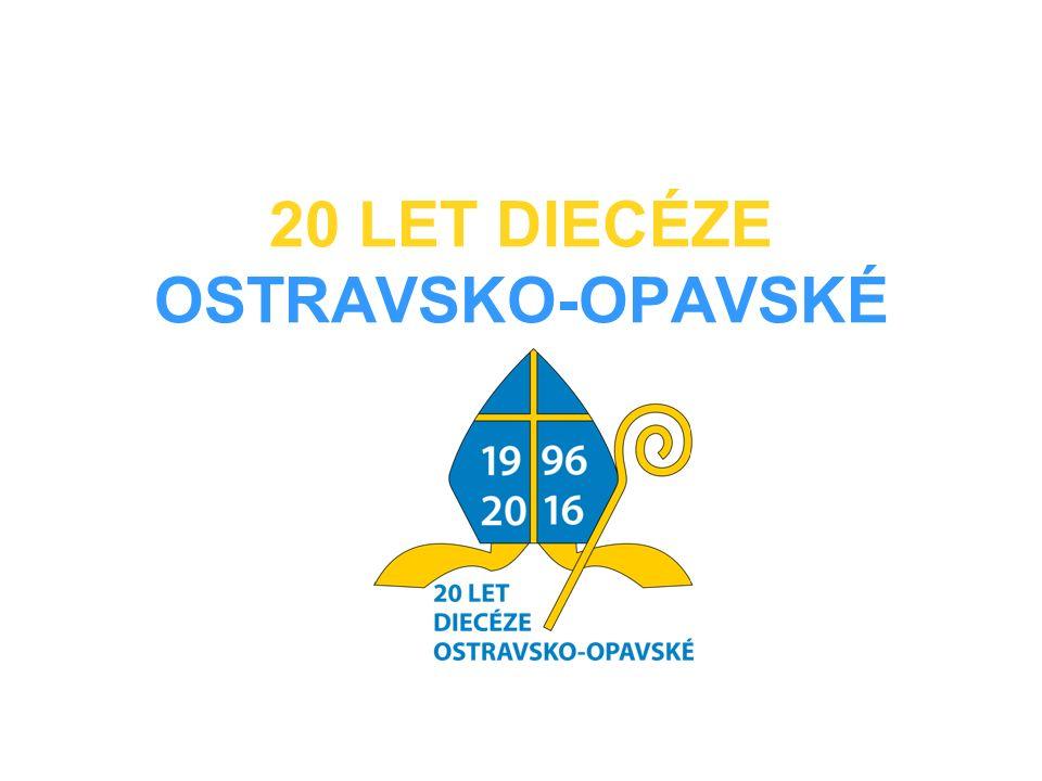 20 LET DIECÉZE OSTRAVSKO-OPAVSKÉ