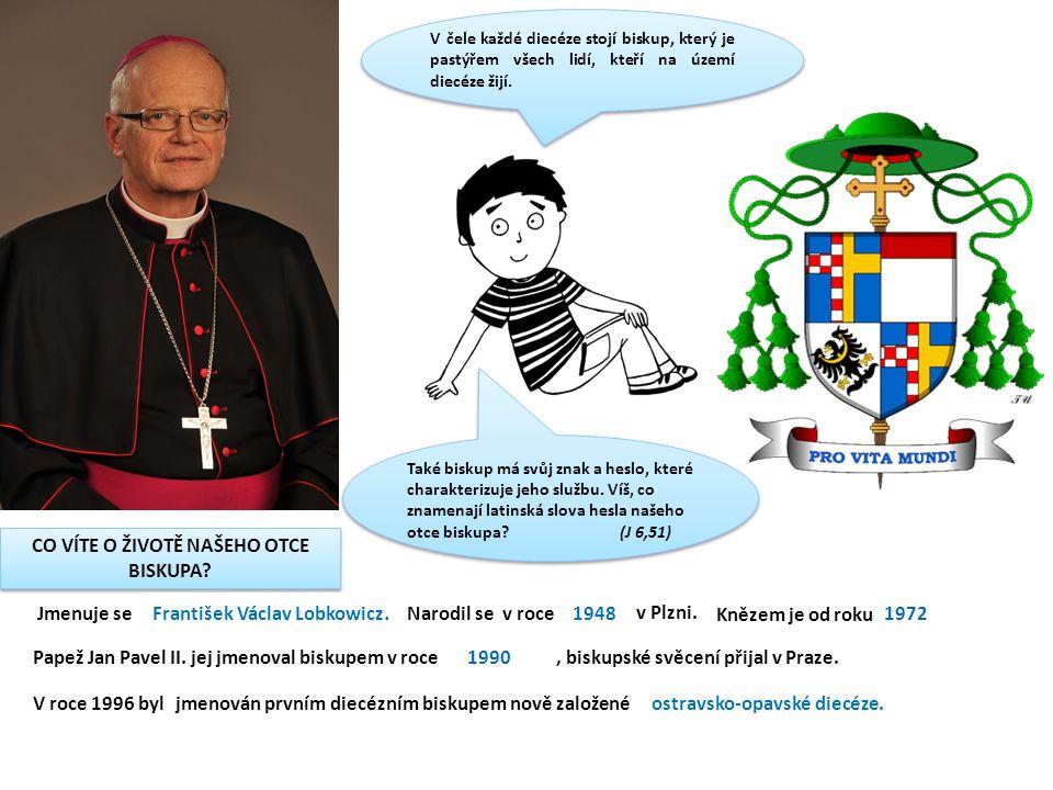 Také biskup má svůj znak a heslo, které charakterizuje jeho službu.