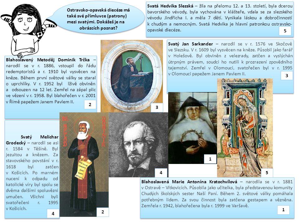 Ostravsko-opavská diecéze má také své přímluvce (patrony) mezi svatými.