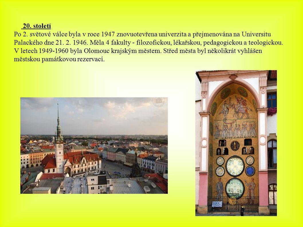 20. století Po 2. světové válce byla v roce 1947 znovuotevřena univerzita a přejmenována na Universitu Palackého dne 21. 2. 1946. Měla 4 fakulty - fil