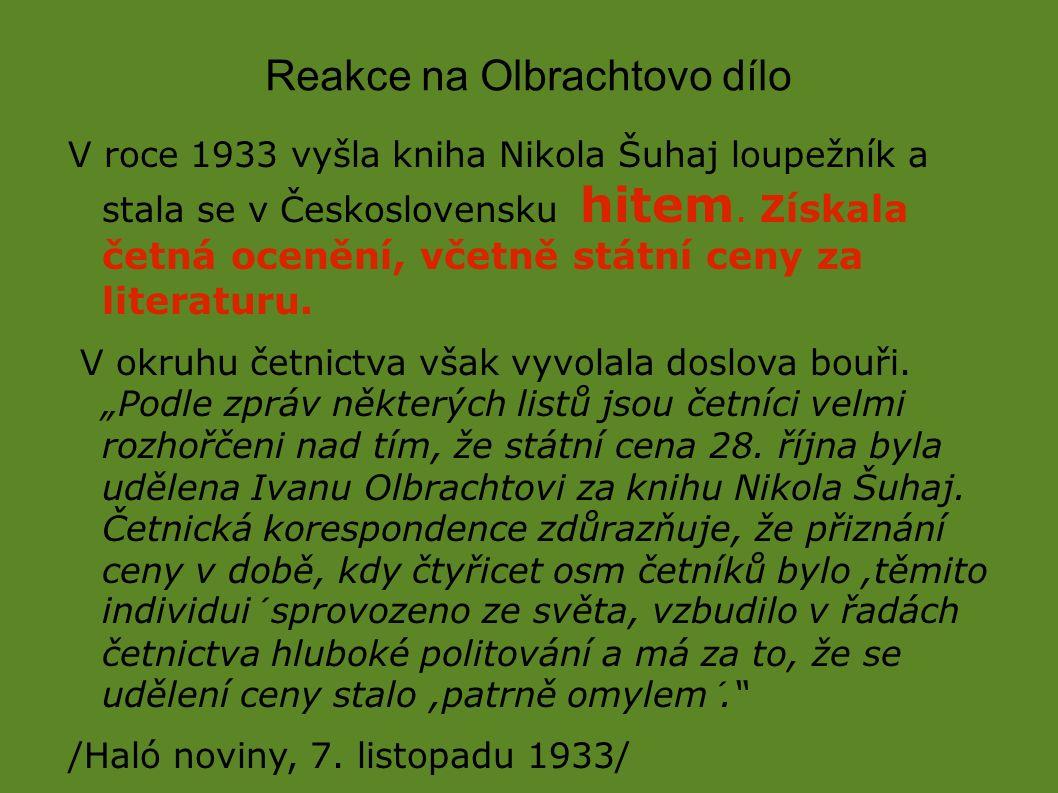 Reakce na Olbrachtovo dílo V roce 1933 vyšla kniha Nikola Šuhaj loupežník a stala se v Československu hitem.