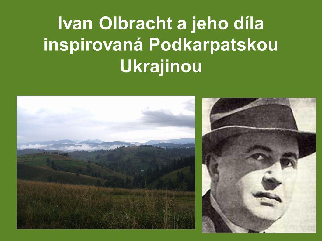 Ivan Olbracht a jeho díla inspirovaná Podkarpatskou Ukrajinou