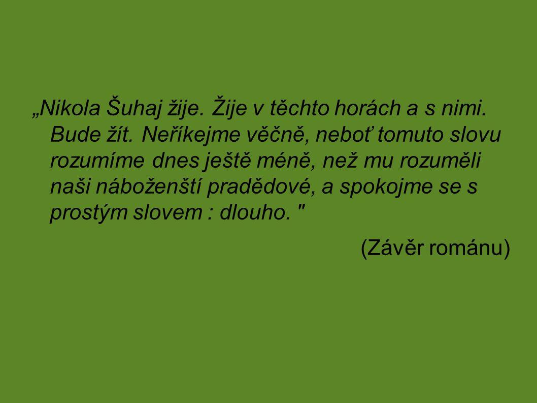 """""""Nikola Šuhaj žije. Žije v těchto horách a s nimi."""