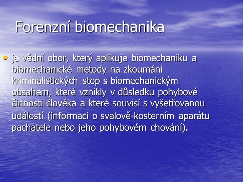 Vývoj forenzní biomechaniky: nejmladší forenzní věda nejmladší forenzní věda Rozmach ve 2.