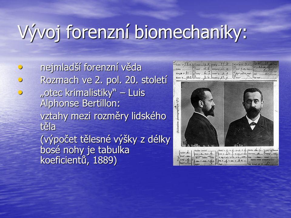 """Vývoj forenzní biomechaniky: nejmladší forenzní věda nejmladší forenzní věda Rozmach ve 2. pol. 20. století Rozmach ve 2. pol. 20. století """"otec krima"""
