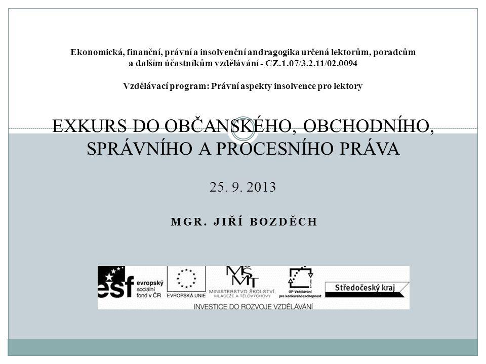 MGR. JIŘÍ BOZDĚCH Ekonomická, finanční, právní a insolvenční andragogika určená lektorům, poradcům a dalším účastníkům vzdělávání - CZ.1.07/3.2.11/02.