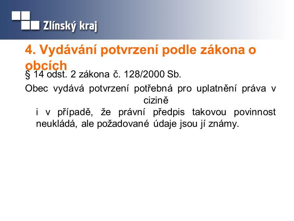 4. Vydávání potvrzení podle zákona o obcích § 14 odst.