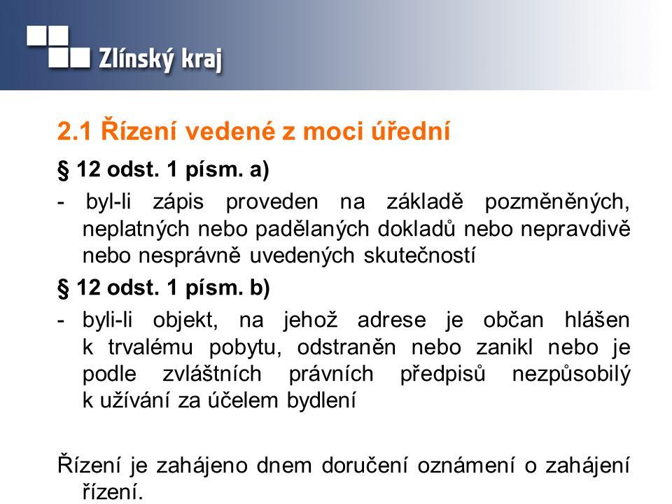 2.1 Řízení vedené z moci úřední § 12 odst. 1 písm.