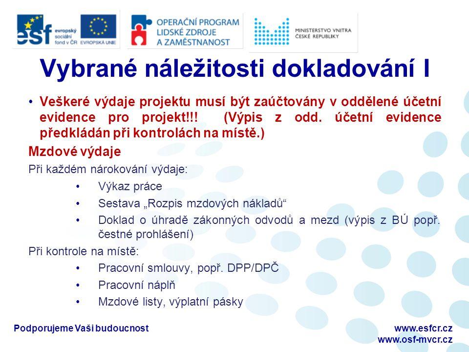 Vybrané náležitosti dokladování I Veškeré výdaje projektu musí být zaúčtovány v oddělené účetní evidence pro projekt!!! (Výpis z odd. účetní evidence