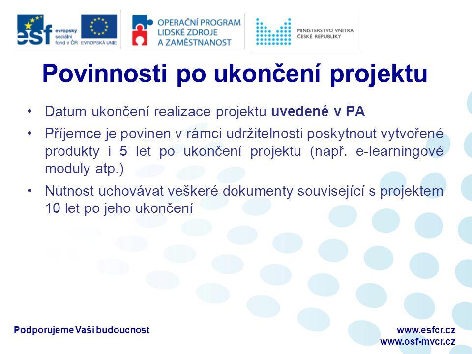 Povinnosti po ukončení projektu Datum ukončení realizace projektu uvedené v PA Příjemce je povinen v rámci udržitelnosti poskytnout vytvořené produkty i 5 let po ukončení projektu (např.