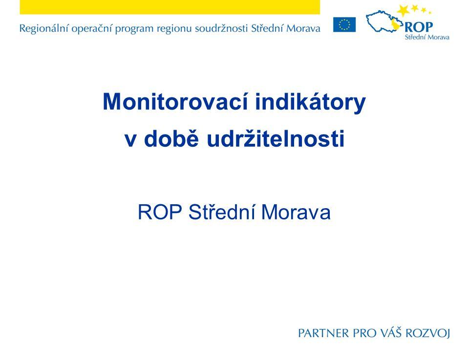 Monitorovací indikátory v době udržitelnosti ROP Střední Morava