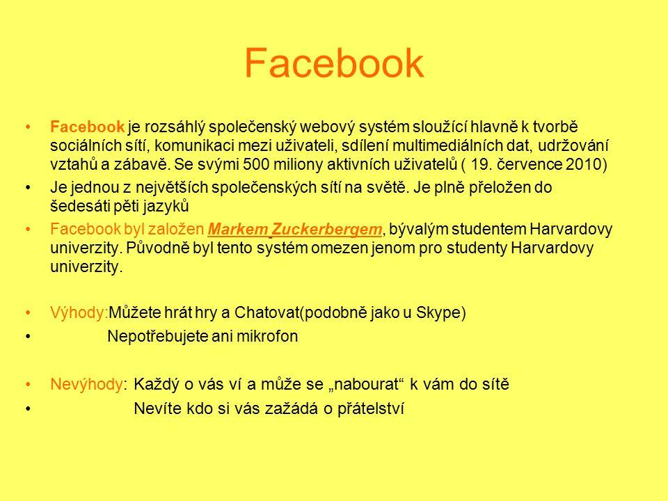 Facebook Facebook je rozsáhlý společenský webový systém sloužící hlavně k tvorbě sociálních sítí, komunikaci mezi uživateli, sdílení multimediálních d