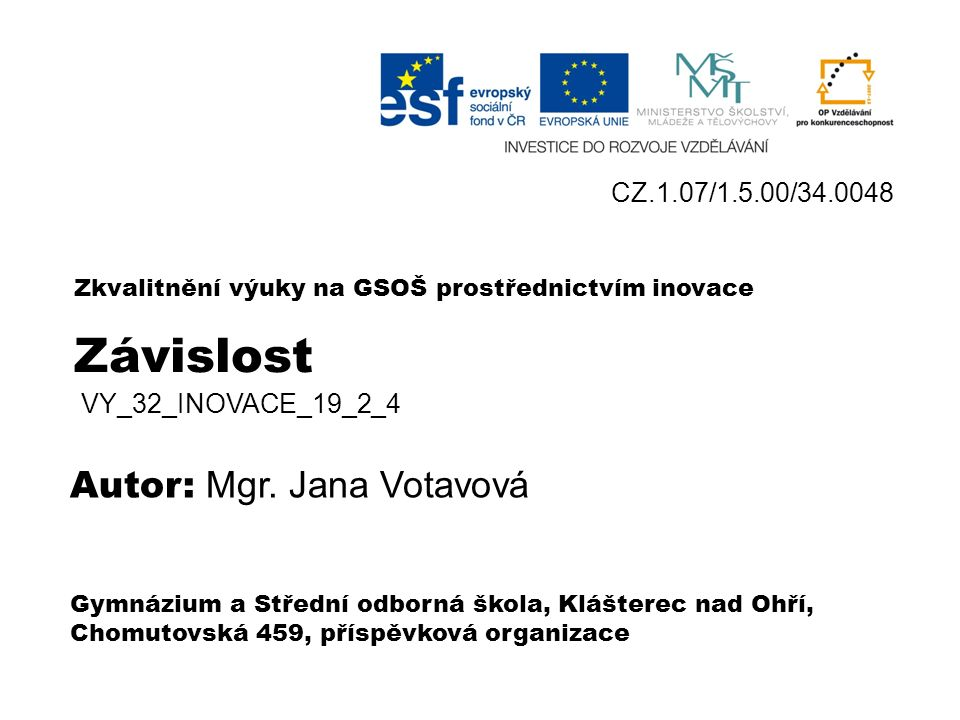 Závislost VY_32_INOVACE_19_2 _4 Mgr. Jana Votavová