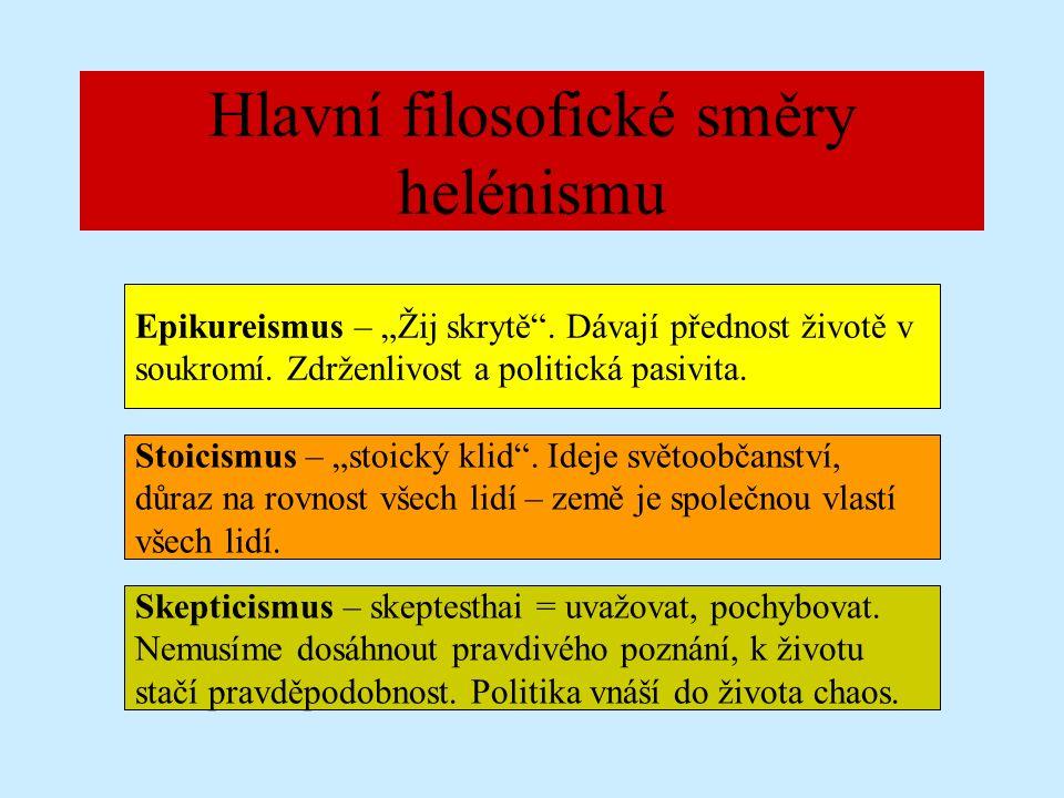"""Hlavní filosofické směry helénismu Epikureismus – """"Žij skrytě ."""