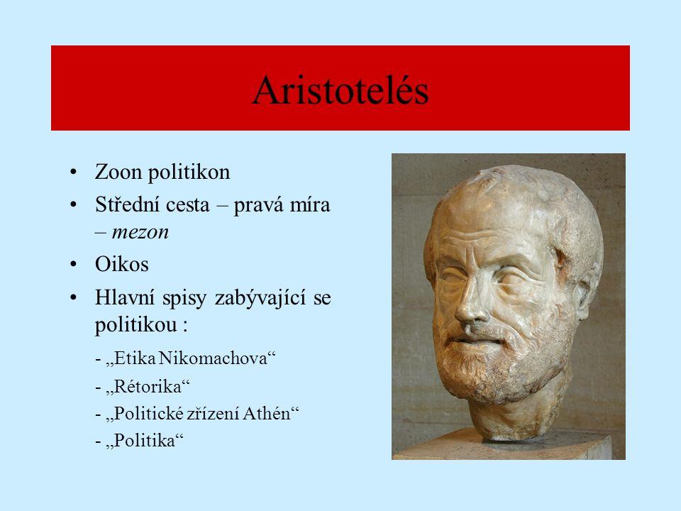"""Aristotelova """"Politika Aristotelés – Politika (začátek) """"Když uvážíme, že každá obec je určitým společenstvím a že každé společenství je utvořeno pro nějaké dobro (neboť všichni konají všechno pro něco, co se jim zdá dobré), stane se zřejmým, že sice všechna společenství směřují k nějakému dobru, ale nejvíce a k nejvýznamnějšímu ze všech dober směřuje společenství, které je ze všech nejvýznamnější a zahrnuje v sobě všechna ostatní."""