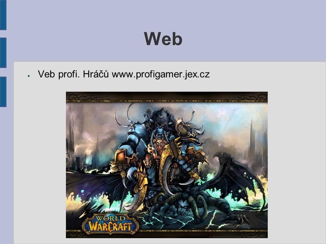 Web ● Veb profi. Hráčů www.profigamer.jex.cz
