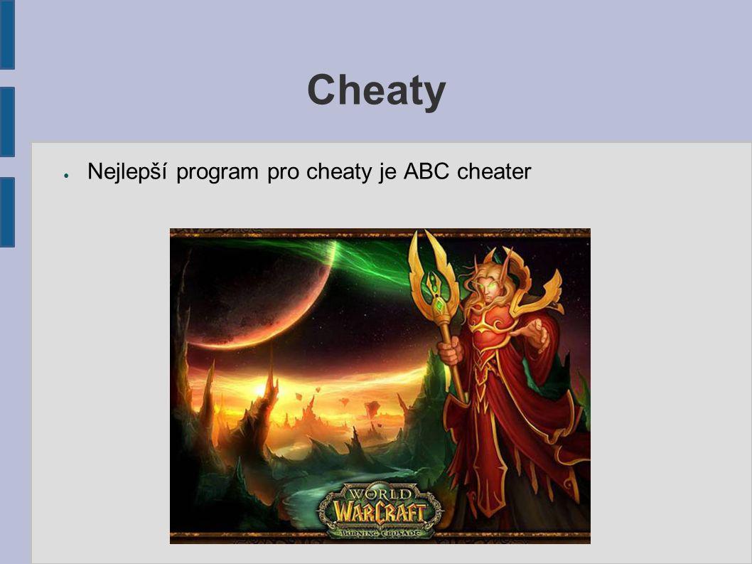 Cheaty ● Nejlepší program pro cheaty je ABC cheater