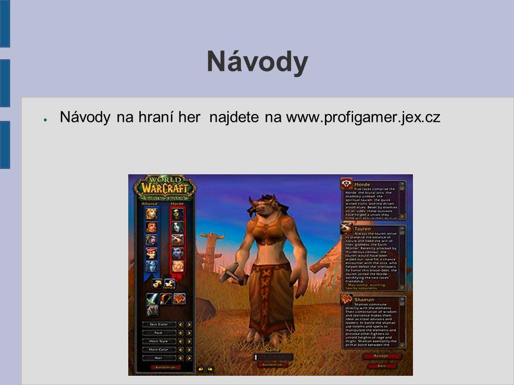 Návody ● Návody na hraní her najdete na www.profigamer.jex.cz