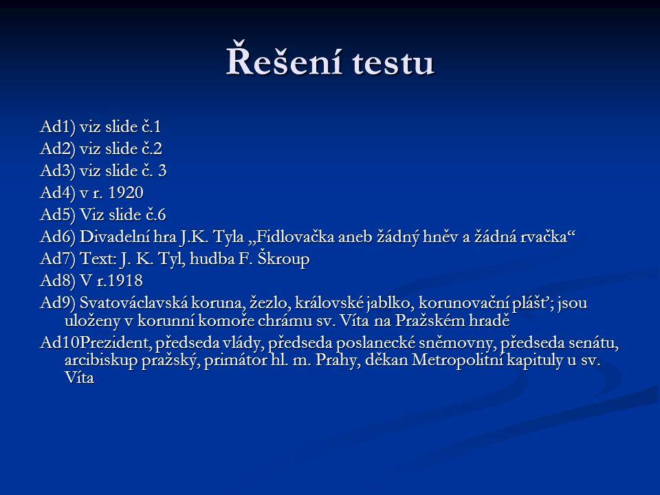 Řešení testu Ad1) viz slide č.1 Ad2) viz slide č.2 Ad3) viz slide č.