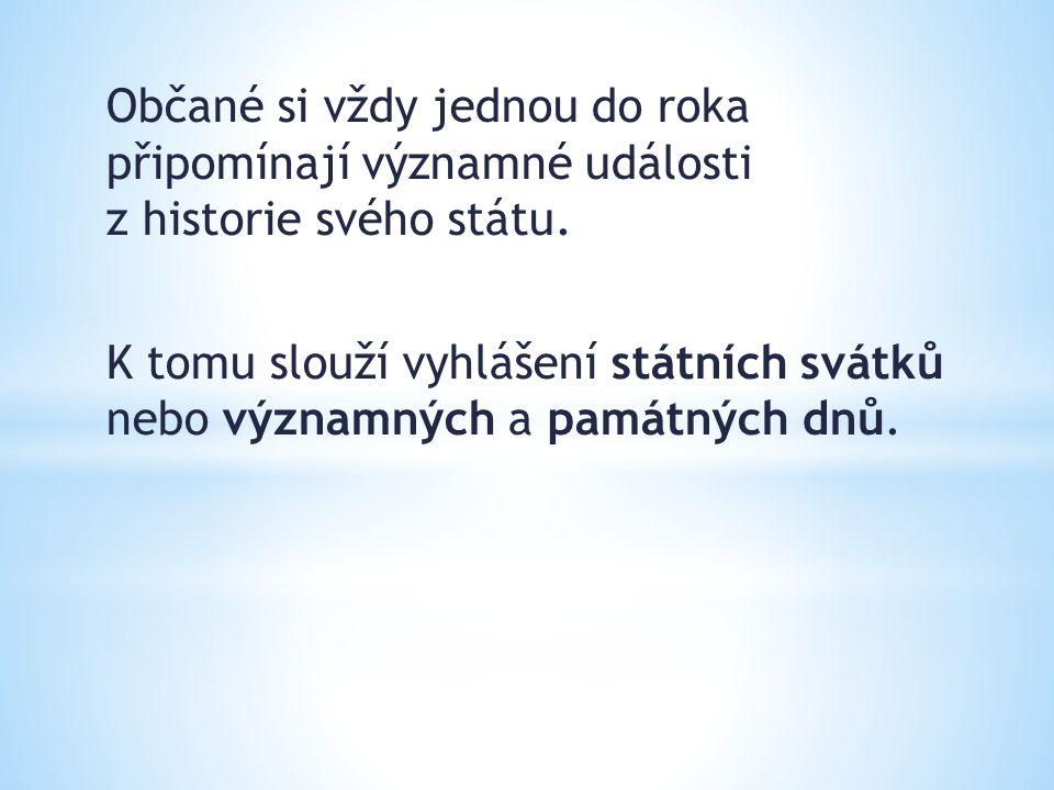 1.1.Nový rok, Den obnovy samostatného českého státu Velikonoční neděle, Velikonoční pondělí 1.5.