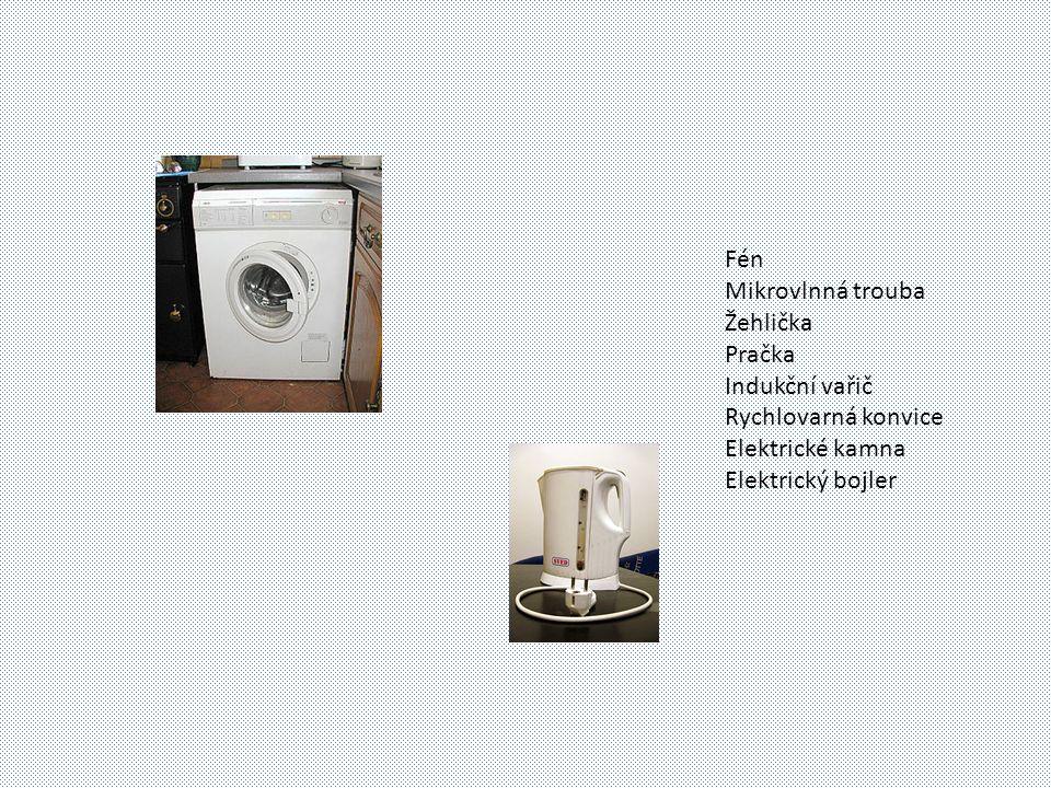 Fén Mikrovlnná trouba Žehlička Pračka Indukční vařič Rychlovarná konvice Elektrické kamna Elektrický bojler