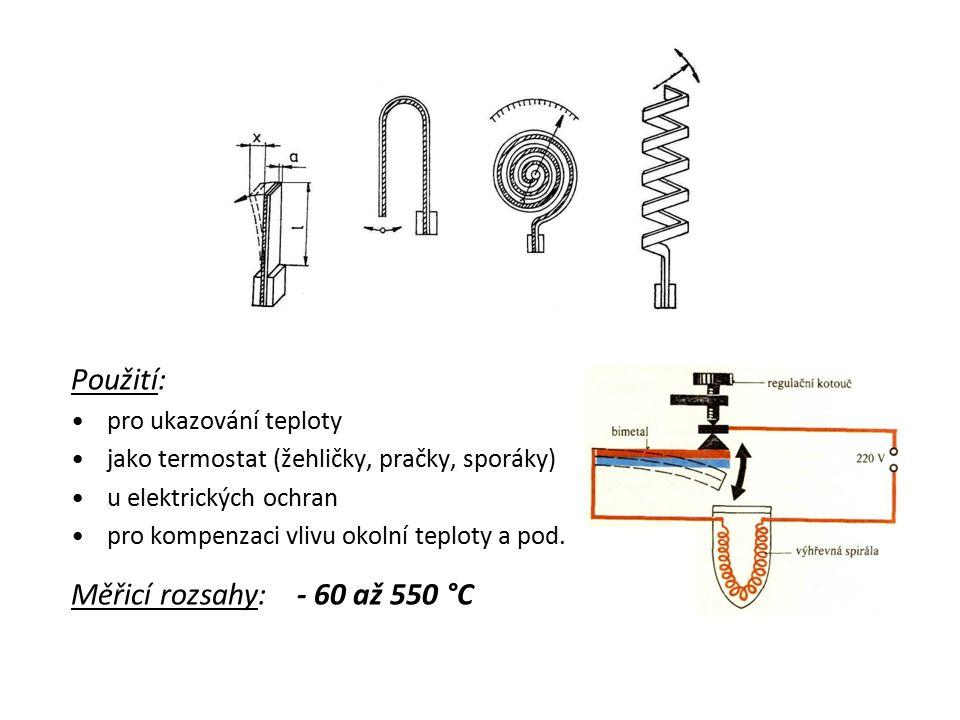Použití: pro ukazování teploty jako termostat (žehličky, pračky, sporáky) u elektrických ochran pro kompenzaci vlivu okolní teploty a pod. Měřicí rozs